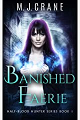 Banished Faerie (Half-Blood Hunter Series Book 1) Kindle Edition