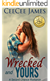 Wrecked and Yours (A Second Chance Romance Book 1)