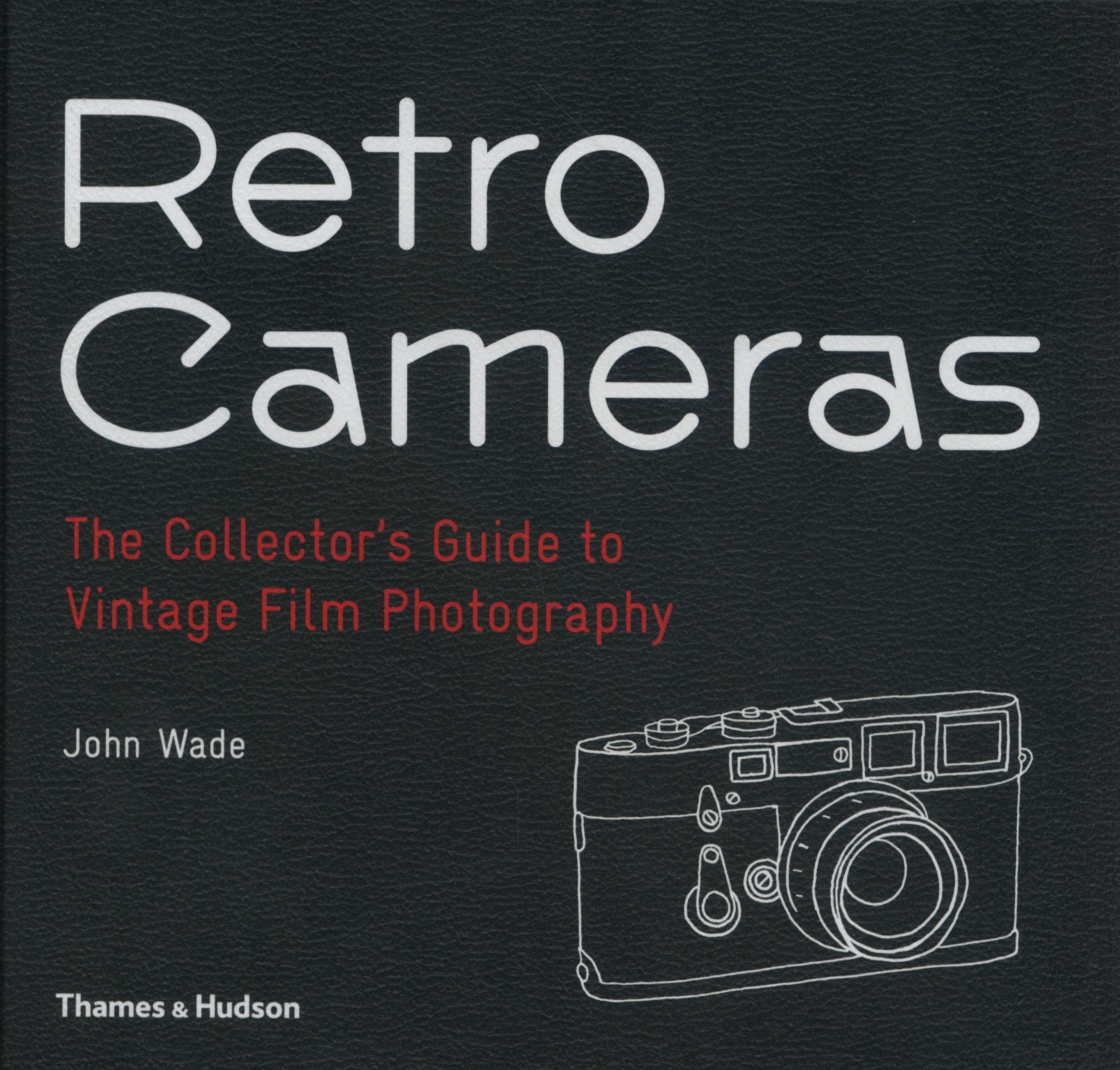 Retro Cameras: The Collector\'s Guide to Vintage Film Photography ...