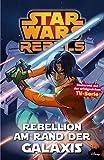 Star Wars Rebels Comic: Bd. 3: Rebellion am Rand der Galaxis
