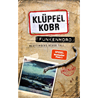 Funkenmord: Kluftingers neuer Fall (Kluftinger-Krimis 11) (German Edition)