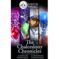 The Chalcedony Chronicles (The Complete Collection Books 1-4): Carnelian, Chrysoprase, Aventurine, Chrysocolla