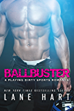 Ballbuster (A Playing Dirty Sports Romance Book 1)