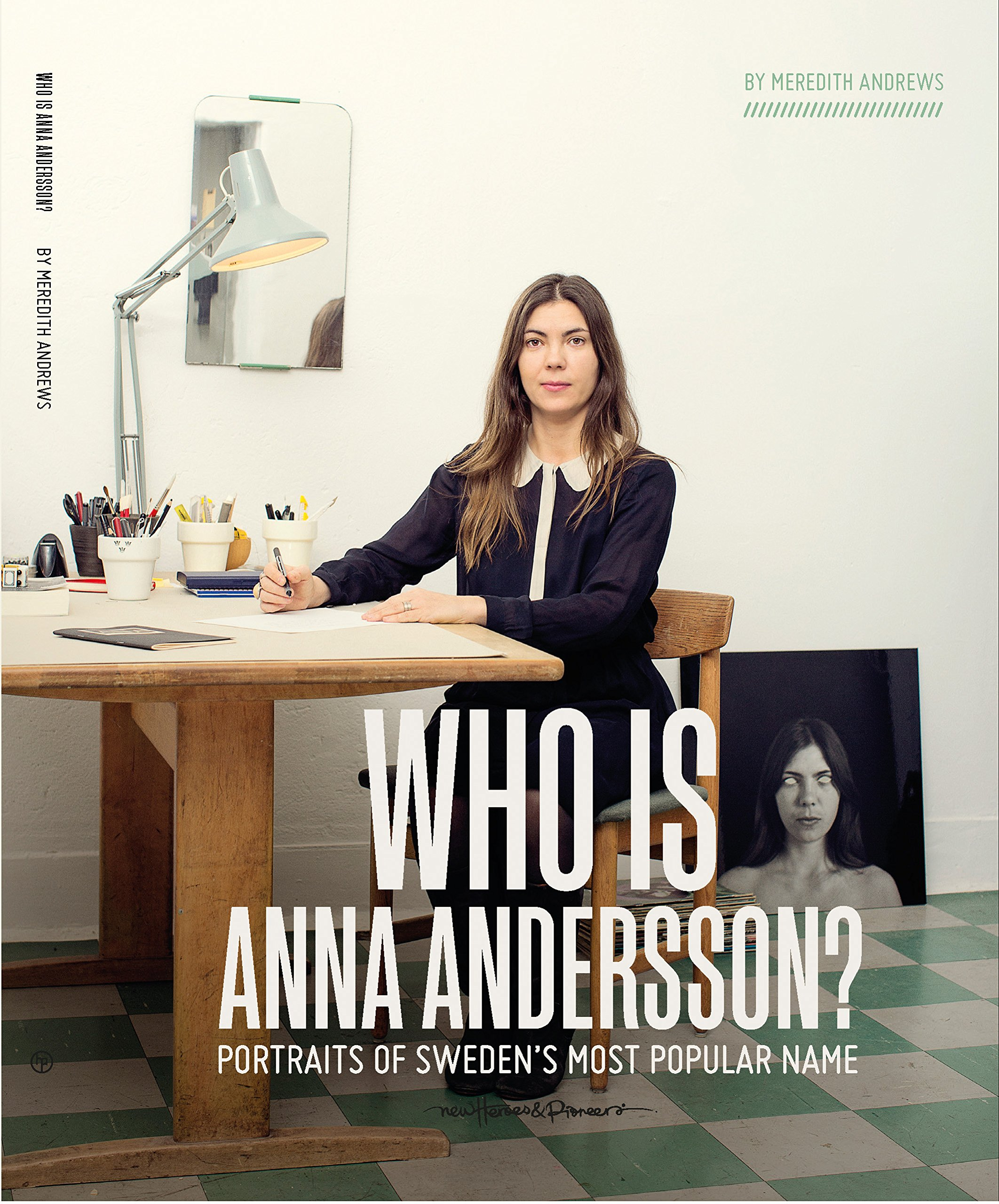 Read Online Who is Anna Andersson: Portraits of Sweden's most popular name. pdf epub