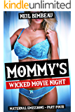 Mommy's Wicked Movie Night (Maternal Emissions Book 4)