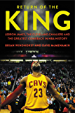 Return of the King: LeBron James, the Cleveland Cavaliers and the Greatest Comeback in NBA History (English Edition)