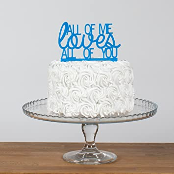 Avery Carey All of Me Loves All of You Quote Cake Topper ...