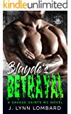 Blaydes Betrayal (Savage Saints MC Book 2)