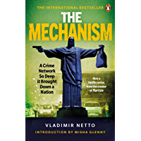 The Mechanism: A Crime Network So Deep it Brought Down a Nation