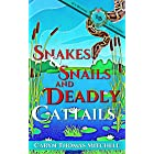 Snakes & Snails and Deadly Cattails: An Ivy Bloom Mystery (Ivy Bloom Mysteries Book 2)