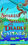 Snakes & Snails and Deadly Cattails: An Ivy Bloom Mystery (Ivy Bloom Mysteries Book 2) (English Edition)