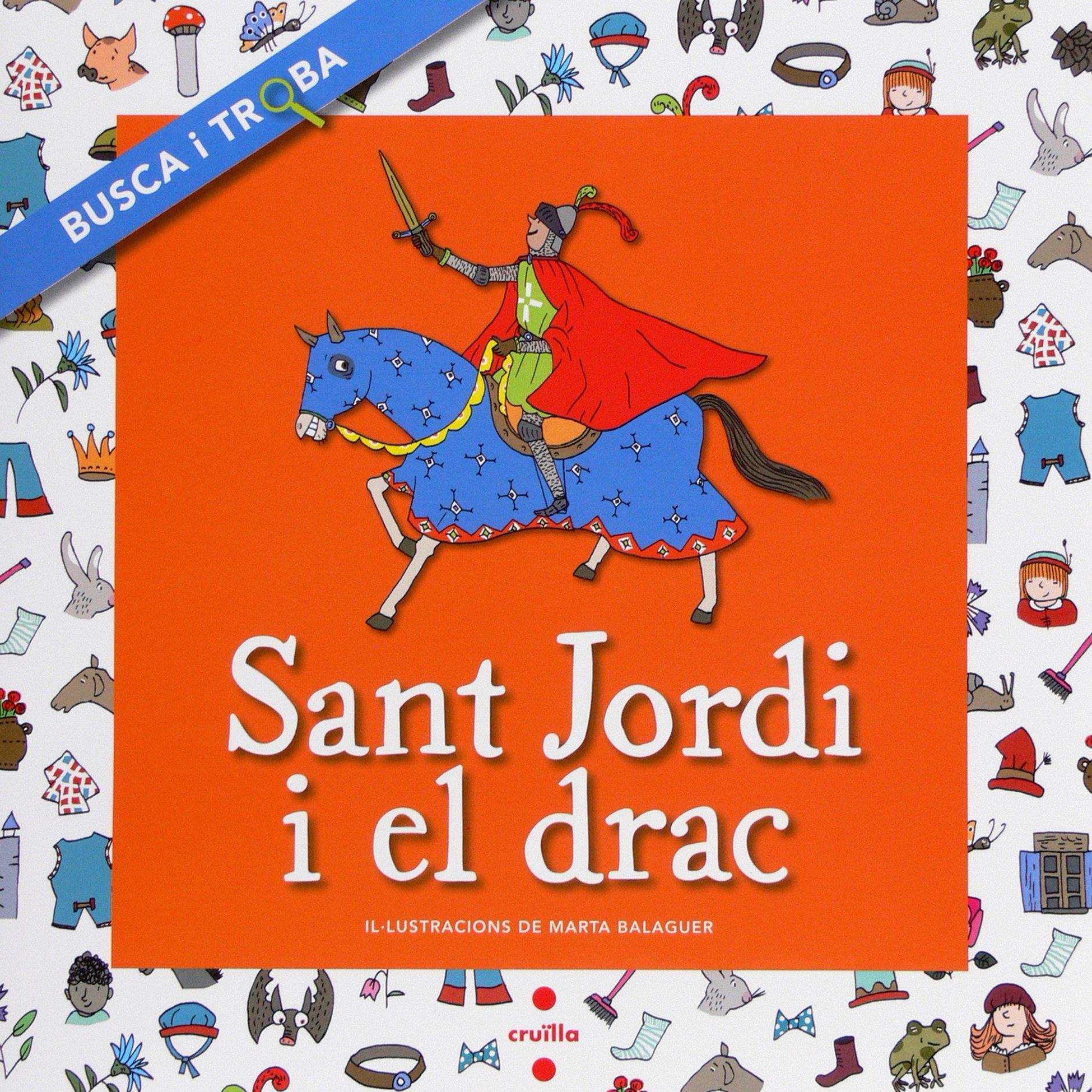 Sant Jordi i el drac. Busca i troba (Busca y encuentra) (Catalán) Tapa blanda – 19 feb 2014 Núria Font i Ferré Llegenda europea Marta Balaguer i Julià CRUÏLLA
