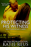 Protecting His Witness (romantic suspense) (Red Stone Security Series Book 7)