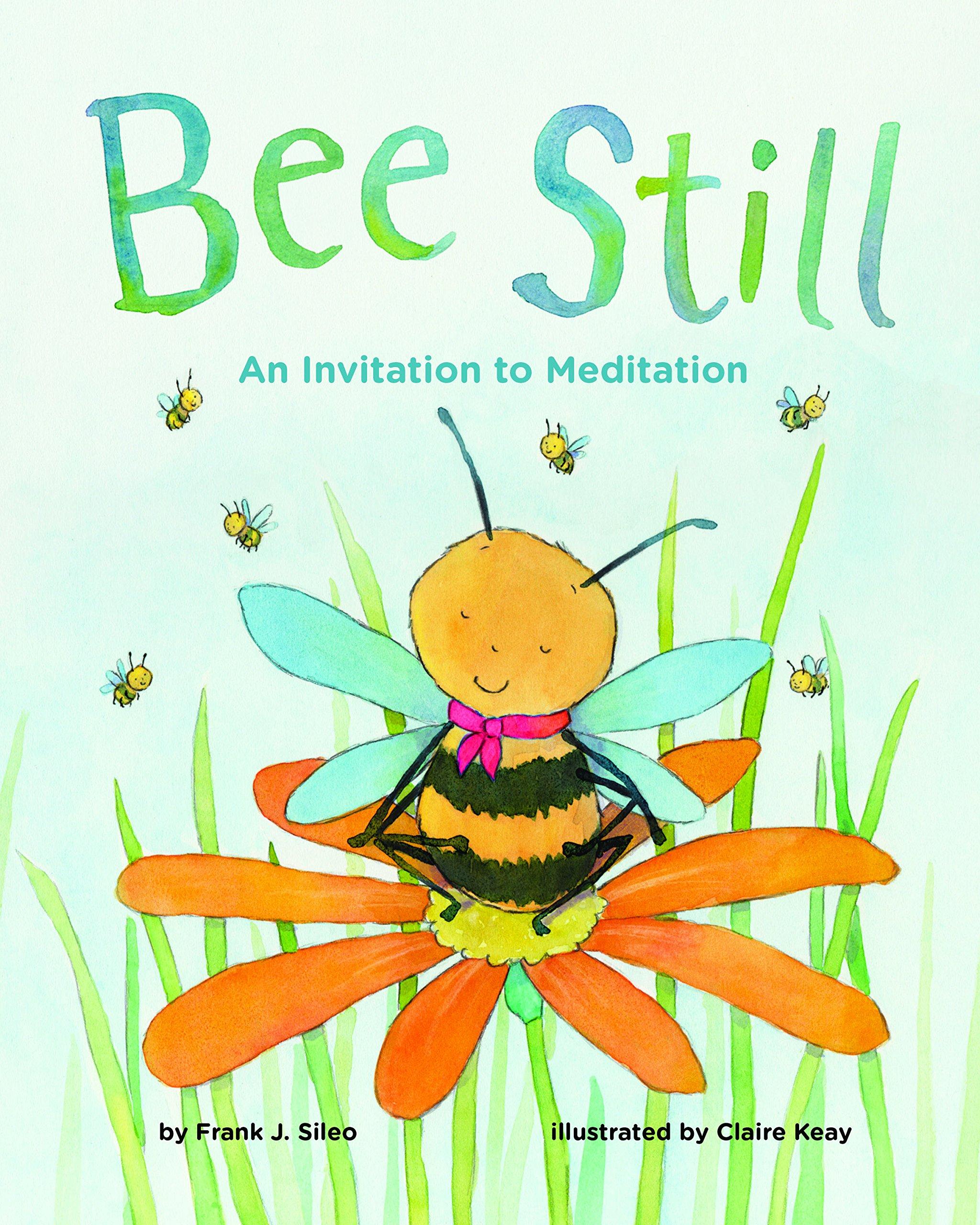 Bee Still: An Invitation to Meditation