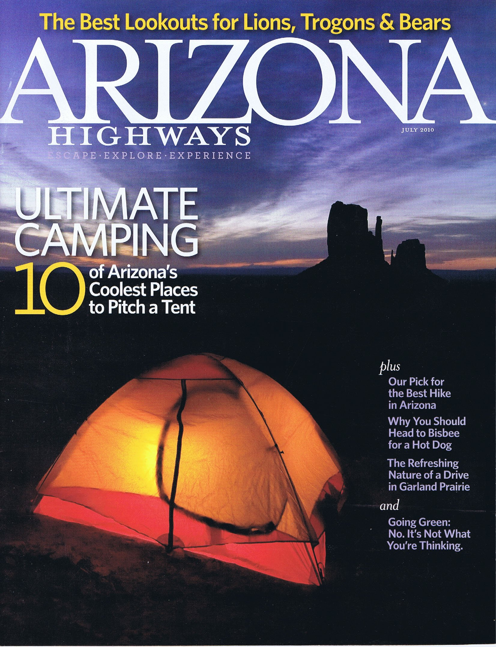 Download Arizona Highways July 2010 (Ultimate Camping 10 of Arizona's Coolest Places to Pitch a Tent, The Best Lookouts for Lions, Trogons & Bears) ebook