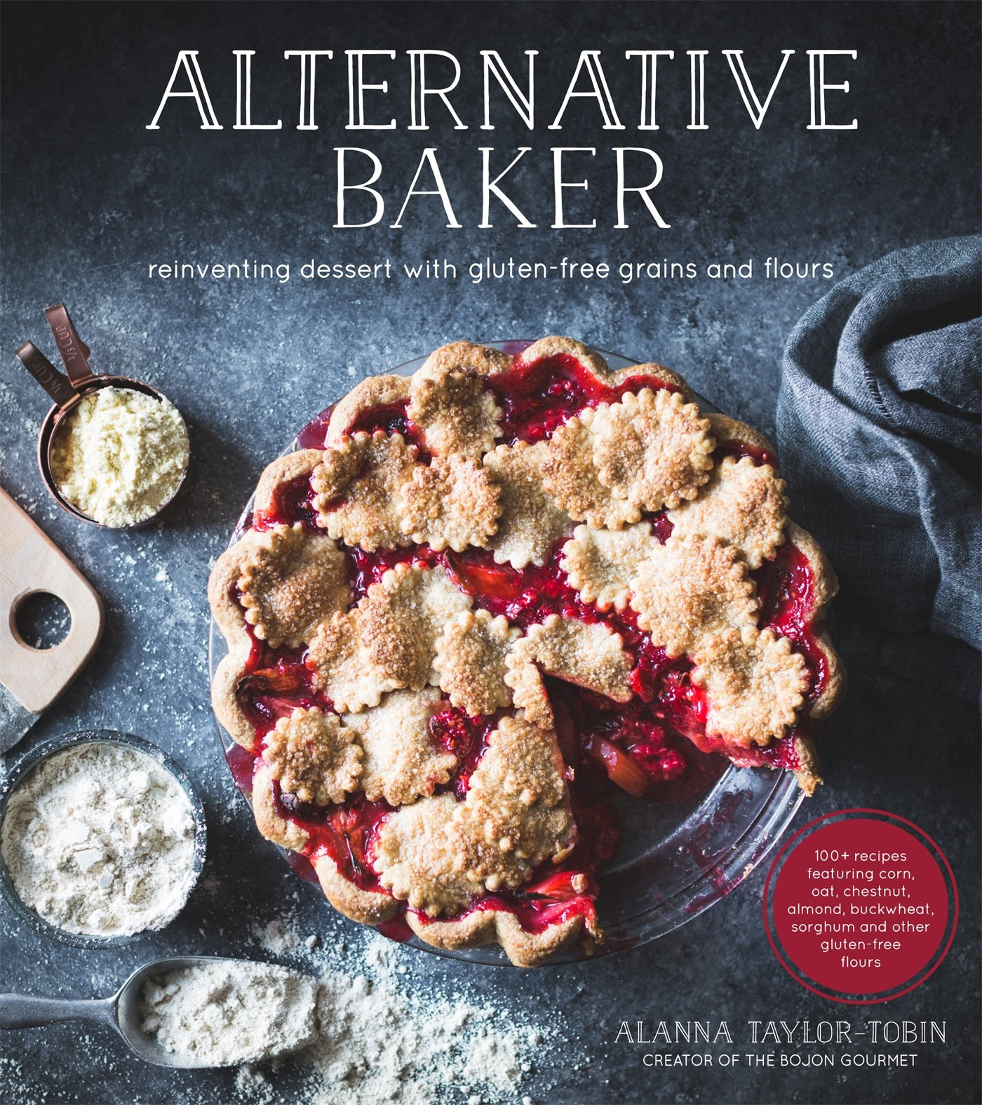 Alternative Baker: Reinventing Dessert with Gluten-Free Grains and Flours by Page Street Publishing
