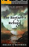 The Bastard's Refuge: Blood of Wrodor - Book One