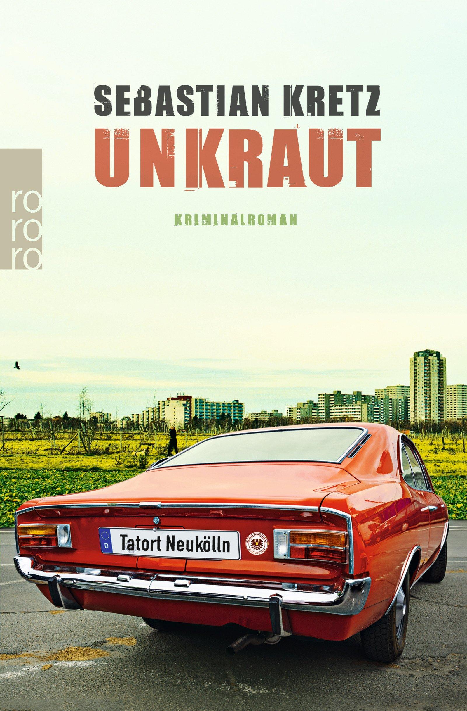 Unkraut: Tatort Neukölln (Harmsen und Storch ermitteln, Band 1)
