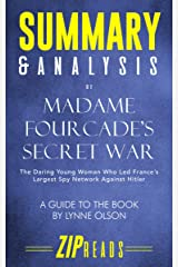 Summary & Analysis of Madame Fourcade's Secret War: The Daring Young Woman Who Led France's Largest Spy Network Against Hitler | A Guide to the Book by Lynne Olson Kindle Edition