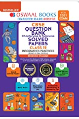 Oswaal CBSE Question Bank Class 12 Informatics Practice Chapterwise & Topicwise Solved Papers (Reduced Syllabus) (For 2021 Exam) Kindle Edition