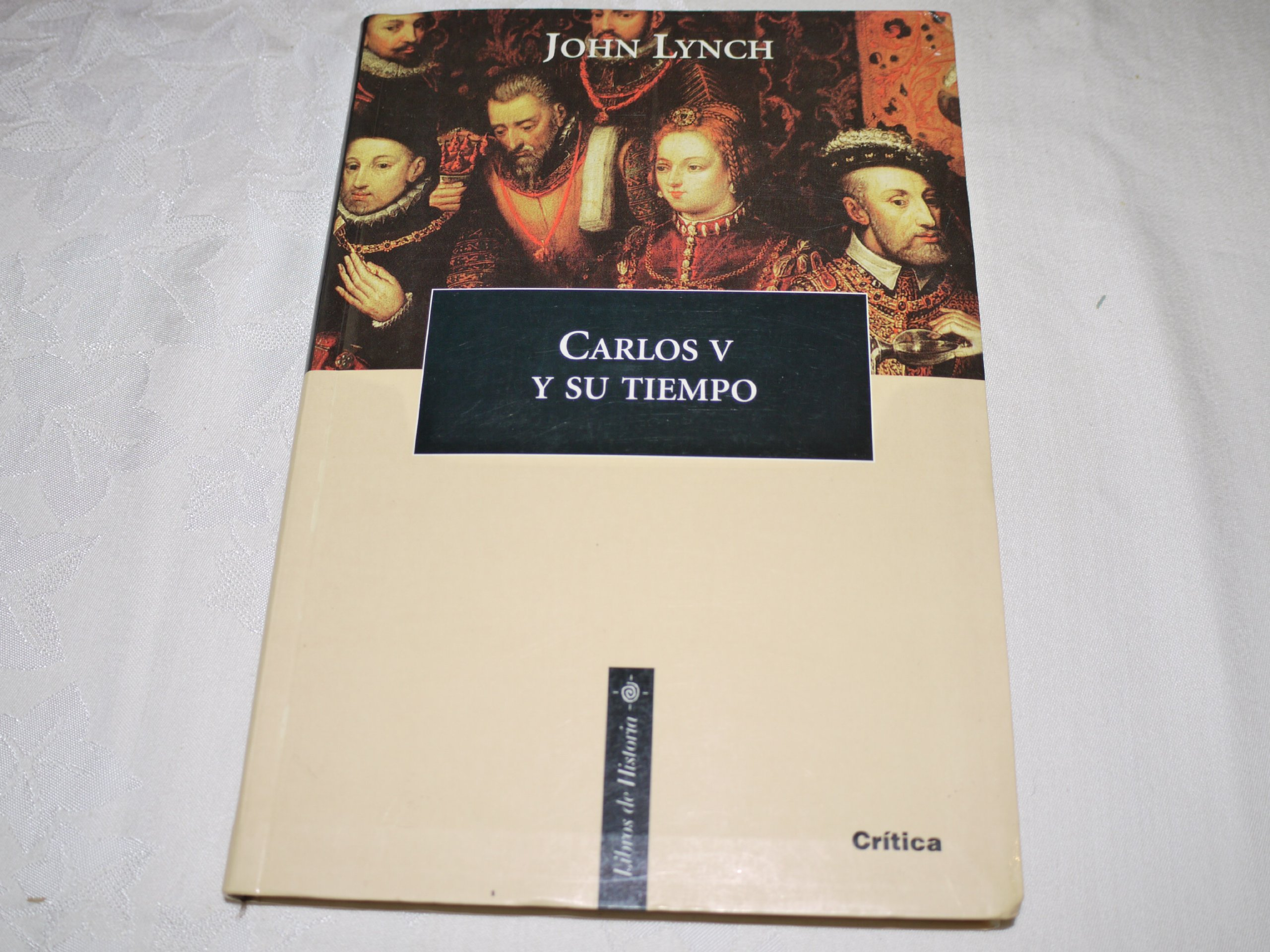 Carlos V y su tiempo: Amazon.es: John Lynch: Libros