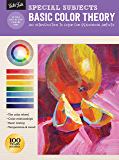Special Subjects: Basic Color Theory:An introduction to color for beginning artists (How to Draw & Paint)