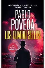 Los Cuatro Sellos: Una aventura de intriga y suspense de Gabriel Caballero (Series detective privado crimen y misterio nº 10) (Spanish Edition) Kindle Edition