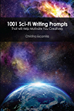 1001 Sci-fi Writing Prompts: That will motivate you creatively