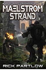 Maelstrom Strand: (Wholesale Slaughter Book 4) Kindle Edition