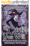Of Curse You Will: A Not-So-Cozy Witch Mystery (Womby's School for Wayward Witches Book 11)