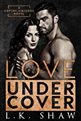 Love Undercover: An Interracial Cartel Romance (Covert Liaisons) Kindle Edition