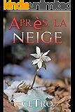 Après la neige (French Edition)