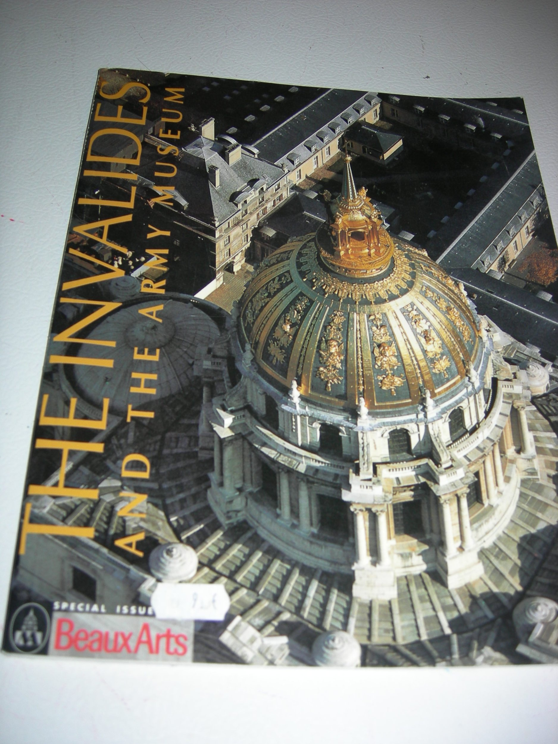 The Invalides and the Army Museum (Paris, France) (Beaux-Arts Special Issue, M1584-88HS-55RD ???) pdf epub