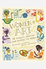 Women in Art: 50 Fearless Creatives Who Inspired the World (Women in Science) Kindle Edition