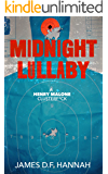 Midnight Lullaby (A Henry Malone Clusterf*ck Book 1)