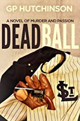 Dead Ball: A Novel of Murder and Passion (America's Pastime Book 2) Kindle Edition