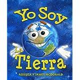 Yo Soy La Tierra: Un Libro del Día de la Tierra para Niños (Estoy Aprendiendo: Serie educativa en español para niños) (Spanis