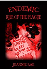 Endemic Rise of the Plague (Rise of the Plague Series Book 1) Kindle Edition