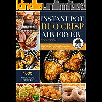 Instant Pot Duo Crisp Air Fryer Cookbook: 1000 Delicious and Affordable Recipes for Your Instant Pot Duo Crisp Pressure…
