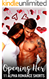 Opening Her: 11 Alpha Romance Shorts (High-heat Love Book 0)