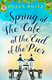 Spring at the Café at the End of the Pier: Part One (English Edition)