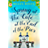 Spring at the Café at the End of the Pier: Part One