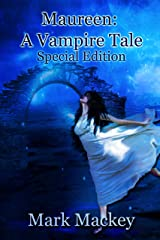 Maureen: A Vampire Tale Special Edition Kindle Edition