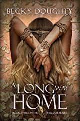 A Long Way Home (The Fallout Series Book 3) Kindle Edition