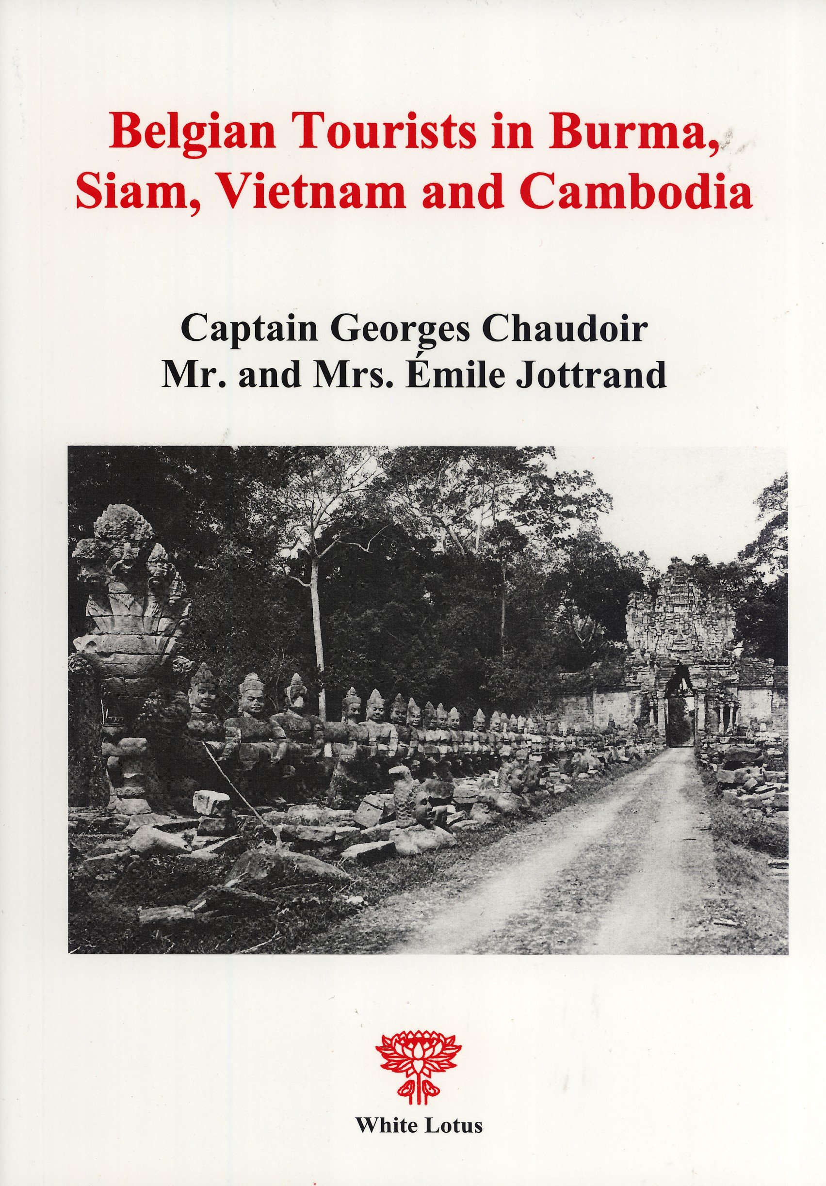 Belgian Tourists in Burma, Siam, Vietnam and Cambodia 1897 and 1900 pdf