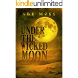 Under the Wicked Moon: A Novel