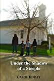 Under the Shadow of a Steeple