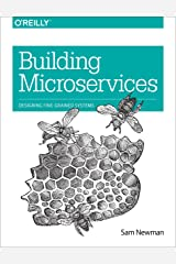 Building Microservices: Designing Fine-Grained Systems Kindle Edition