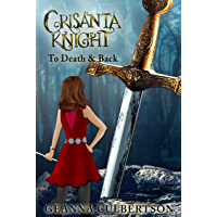 Crisanta Knight: To Death & Back (The Crisanta Knight Series Book 5)