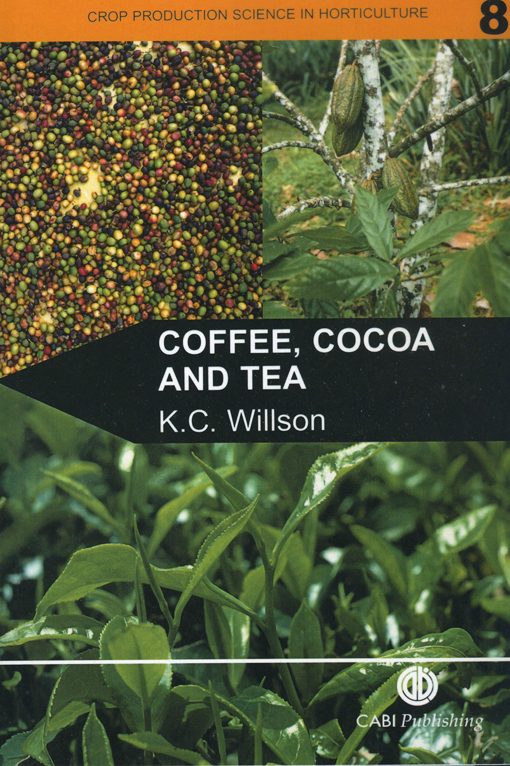 Coffee Cocoa And Tea  Crop Production Science In Horticulture Band 8